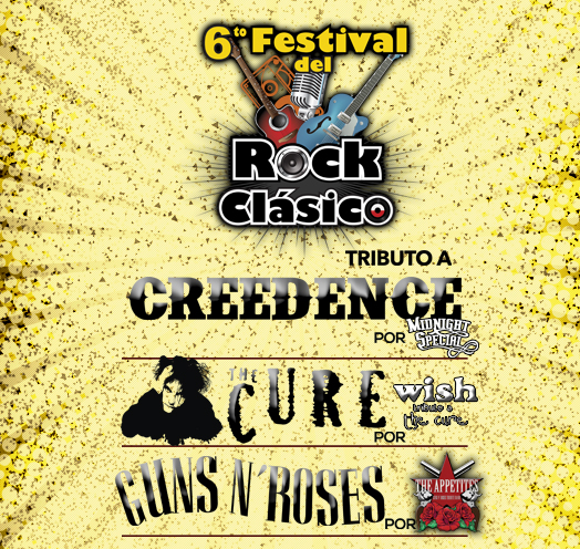 6TO FESTIVAL DEL ROCK CLÁSICO TRIBUTO A CREEDENCE, THE CURE Y GUNS N´ ROSES
