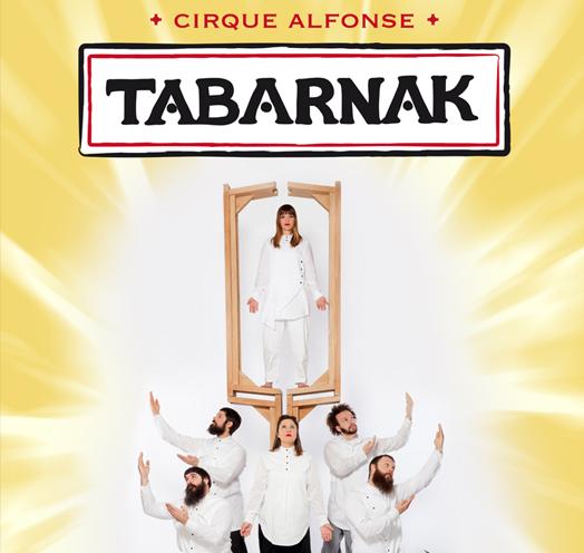 """CIRQUE ALFONSE """"TABARNAK"""""""