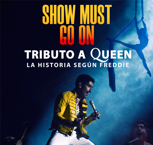 SHOW MUST GO ON: LA HISTORIA SEGÚN FREDDIE, TRIBUTO A QUEEN