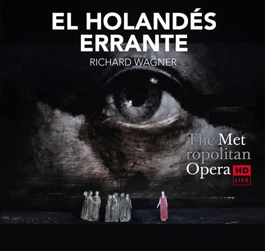 EN VIVO DESDE EL MET DE NY PRESENTA: EL HOLANDÉS ERRANTE (Wagner) – Nueva Producción