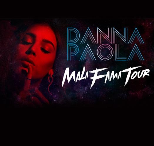 """DANNA PAOLA """"MALA FAMA TOUR"""""""