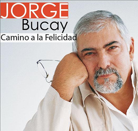 JORGE BUCAY EL CAMINO A LA FELICIDAD