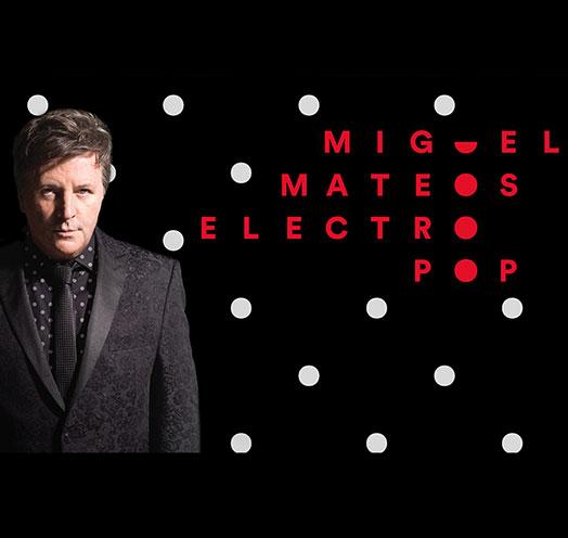 MIGUEL MATEOS ELECTRO POP TOUR 2017