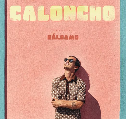 CALONCHO PRESENTA BÁLSAMO